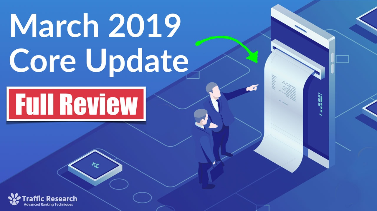 March 2019 Google Core Update - Full Breakdown