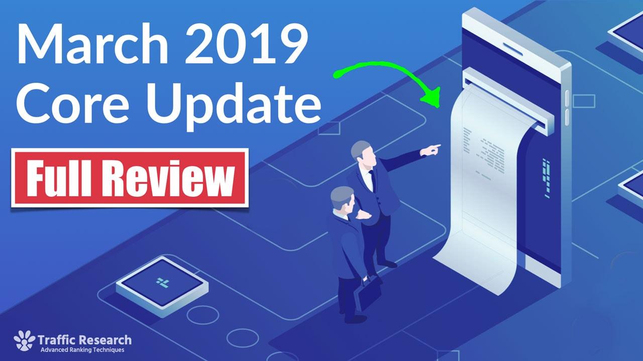 March 2019 Google Core Update - Full Breakdown