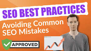 SEO Best Practices - Avoiding Common SEO Mistakes In 2019